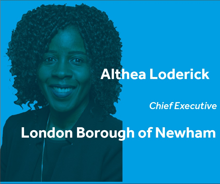 Althea Loderick Chief Executive London Borough of Newham
