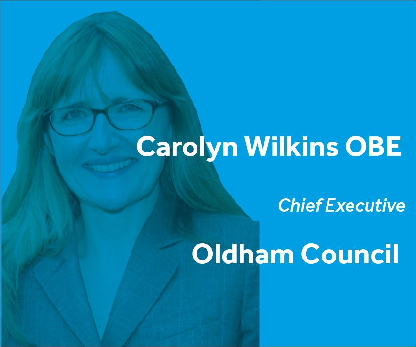 Carolyn Wilkins OBE Chief Executive Oldham Council