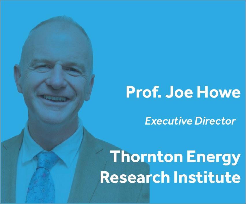 Prof. Joe Howe Executive Director Thornton Energy Research Institute